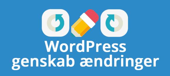 Genskab ændringer i WordPress